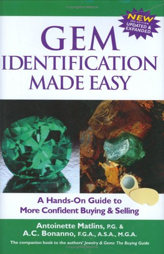 Gem Identification Made Easy: A Hands-On Guide to More Confident Buying & Selling 9780943763347