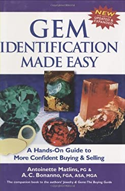 Gem Identification Made Easy: A Hands-On Guide to More Confident Buying & Selling 9780943763590