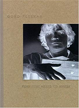 Gord Peteran: Furniture Meets Its Maker 9780944110843