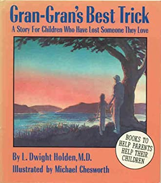 Gran-Gran's Best Trick: A Story for Children Who Have Lost Someone They Love 9780945354192