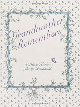Grandmother Remembers: A Written Heirloom for My Grandchild 9780941434324