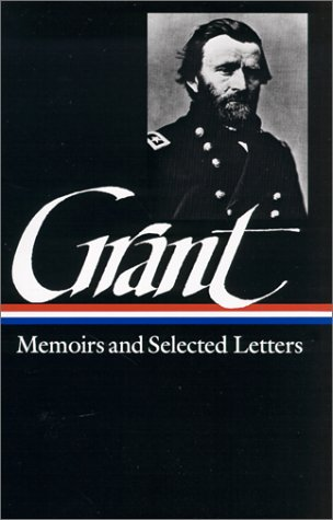 Ulysses S. Grant: Memoirs & Selected Letters: Library of America #50 9780940450585