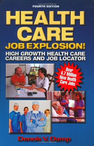 Health Care Job Explosion!: High Growth Health Care Careers and Job Locator 9780943641256