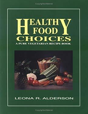 Healthy Food Choices: A Pure Vegetarian Recipe Book 9780945383987