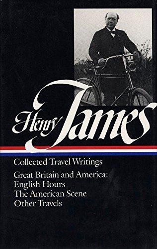 Henry James: Travel Writings 1: Great Britain and America 9780940450769