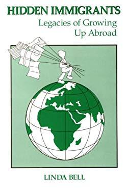 Hidden Immigrants: Legacies of Growing Up Abroad