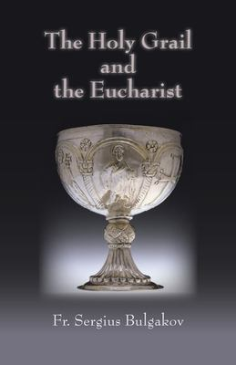 Holy Grail and the Eucharist 9780940262812