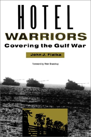 Hotel Warriors: Covering the Gulf War 9780943875408