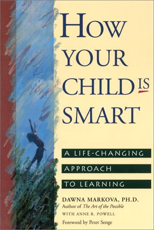 How Your Child IS Smart: A Life-Changing Approach to Learning 9780943233383