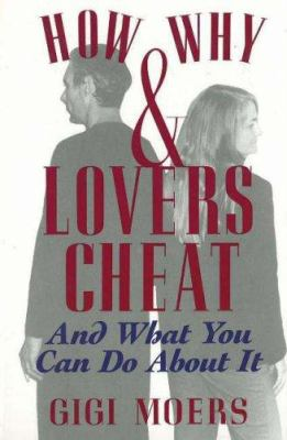 How and Why Lovers Cheat 9780944007181