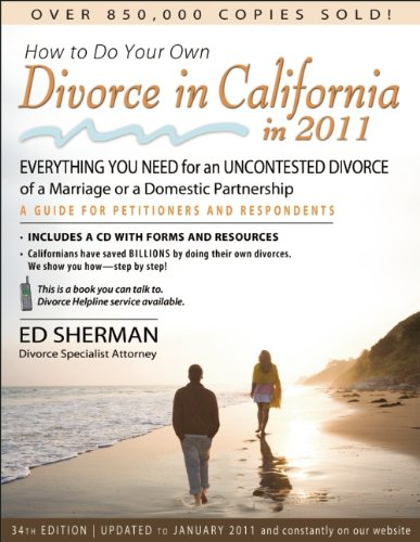 How to Do Your Own Divorce in California in 2011: Everything You Need for an Uncontested Divorce of a Marriage or a Domestic Partnership: A Guide for 9780944508817