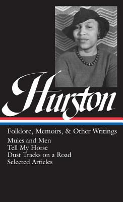 Hurston: Folklore, Memoirs, and Other Writings 9780940450844