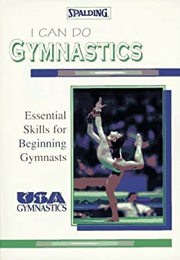 I Can Do Gymnastics: Essential Skills for Beginning Gymnasts 9780940279513