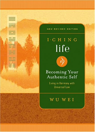 I Ching Life: Becoming Your Authentic Self 9780943015521