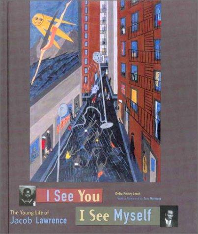 I See You, I See Myself: The Young Life of Jacob Lawrence 9780943044262