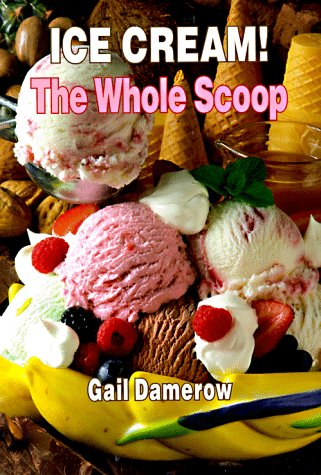 Ice Cream! the Whole Scoop 9780944435298