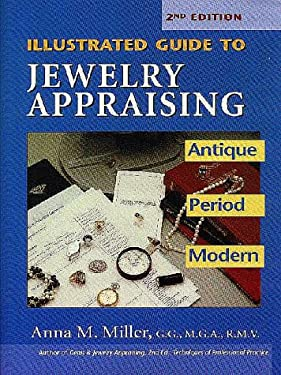 Illustrated Guide to Jewelry Appraising: Antique, Period, and Modern 9780943763231