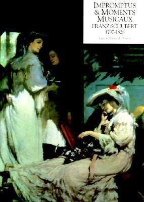 Impromtus & Moments Musicaux: Franz Schubert 1797-1828 9780949789242