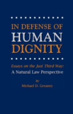 In Defense of Human Dignity 9780944997024