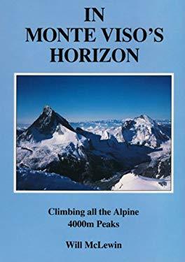 In Monte Viso's Horizon: Climbing All the Alpine 4000m Peaks