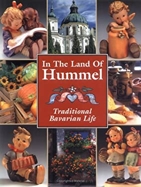 In the Land of Hummel: Traditional Bavarian Life 9780942620283