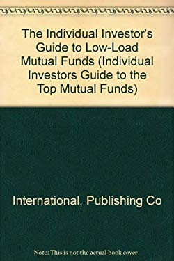 Individual Investor's Guide to Low-Load Mutual Funds