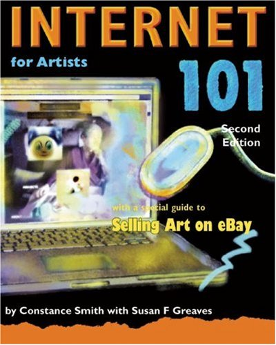 Internet 101 for Artists, Second Edition: With a Special Guide to Selling Art on Ebay 9780940899988