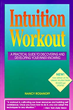 Intuition Workout: A Practical Guide to Discovering and Developing Your Inner Knowing 9780944031148