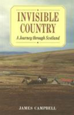Invisible Country: A Journey Through Scotland 9780941533942