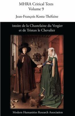 Istoire de La Chastelaine Du Vergier Et de Tristan Le Chevalier 9780947623685