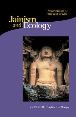 Jainism and Ecology: Nonviolence in the Web of Life 9780945454342