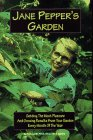 Jane Pepper's Garden: Getting the Most Pleasure and Growing Results from Your Garden Every Month of the Year 9780940159396