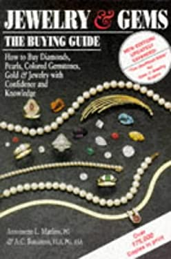 Jewelry & Gems: The Buying Guide: How to Buy Diamonds, Colored Gemstones, Pearls, Gold & Jewelry with Confidence and Knowledge 9780943763118