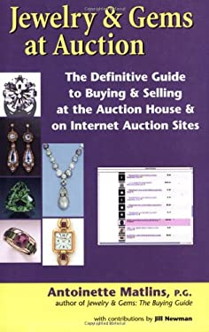 Jewelry & Gems at Auction: The Definitive Guide to Buying & Selling at the Auction House & on Internet Auction Sites 9780943763293