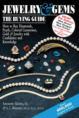 Jewelry & Gems the Buying Guide: How to Buy Diamonds, Pearls, Colored Gemstones, Gold & Jewelry with Confidence and Knowledge 9780943763712