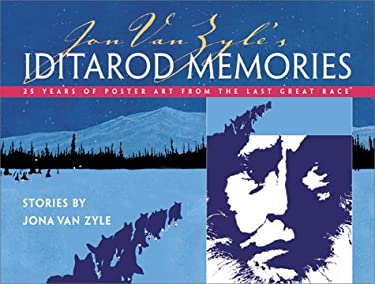 Jon Van Zyle's Iditarod Memories: 25 Years of Post 9780945397885