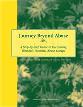 Journey Beyond Abuse: A Step-By-Step Guide to Facilitating Women's Domestic Abuse Groups