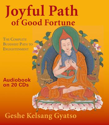 Joyful Path of Good Fortune: The Complete Buddhist Path to Enlightenment 9780948006968