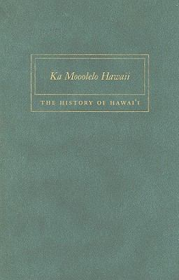 Ka Mooolelo Hawaii: The History of Hawaii 9780945048152