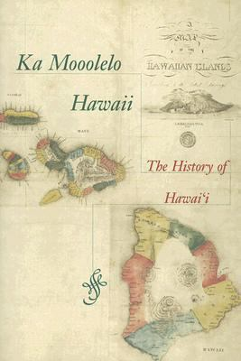 Ka Mooolelo Hawaii: The History Of Hawaii 9780945048169