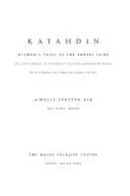 Katahdin: Wigwam's Tales of the Abnaki Tribe and a Dictionary of Penobscot and Passamaquoddy Words with French and English Trans 9780943197296