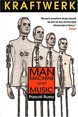 Kraftwerk: Man, Machine and Music 9780946719099