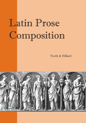 Latin Prose Composition: For Schools 9780941051910