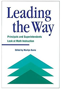 Leading the Way: Principals and Superintendents Look at Math Instruction 9780941355216