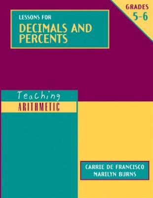 Lessons for Decimals and Percents, Grades 5-6 9780941355445