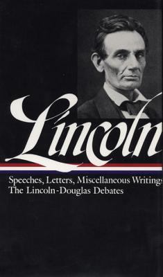 Lincoln: Speeches and Writings 1832-1858
