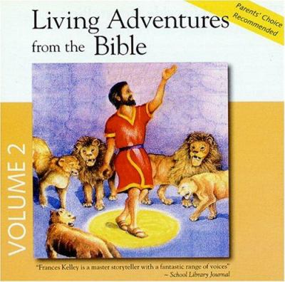 Living Adventures from the Bible, Volume 2 9780944168097