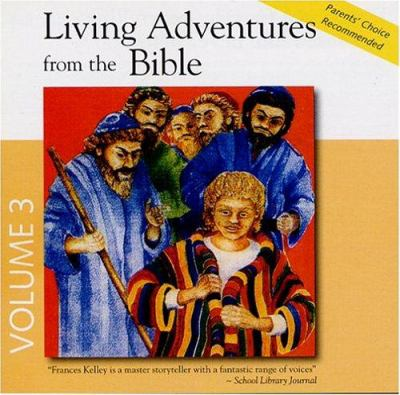 Living Adventures from the Bible, Volume 3 9780944168103