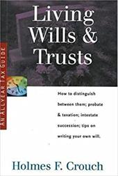 Living Wills & Trusts: How to Distinguish Between Them; Probate & Taxation; Intestate Succession, Tips on Writing Your Own Will sale 2016