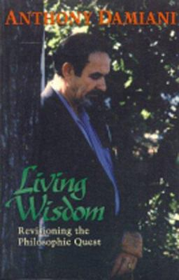 Living Wisdom: A New Vision of the Philosophic Quest 9780943914695